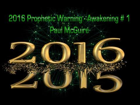 2016 Prophetic Warning – Awakening # 1 | Paul McGuire