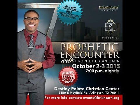 Prophet Brian Carn – Prophetic Encounter 10/2/2015