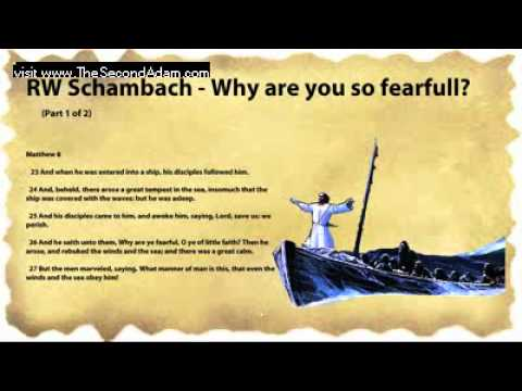 RW Schambach – Why are you so fearful? (1 of 2) Prophetic Ministry