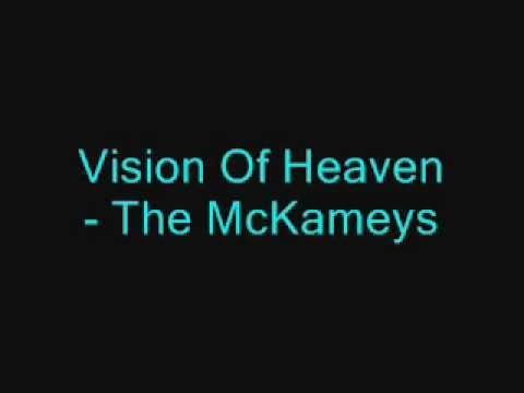 Vision Of Heaven – The McKameys