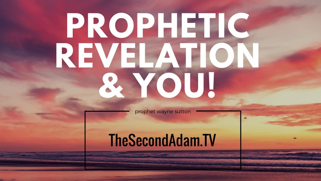 Prophetic Revelation of God's Word – January 24th 2016 – Online Church with Wayne Sutton