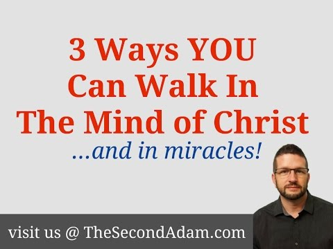 3 Ways You Can Walk In The Mind of Christ &  Miracles! Online Church – Sermon #3