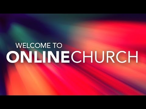 New Online Church Opening Soon! Will you help us reach the world?