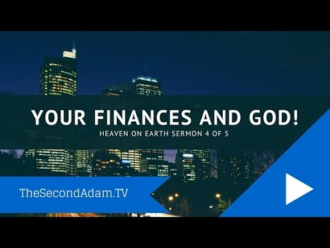 Your Money & God! Heaven on Earth #4 of 5 – Online Church