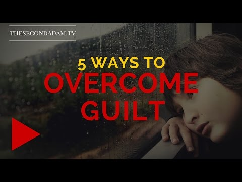 5 Ways To Overcome Guilt – and Why You May Need It! Online Sermon with Wayne Sutton