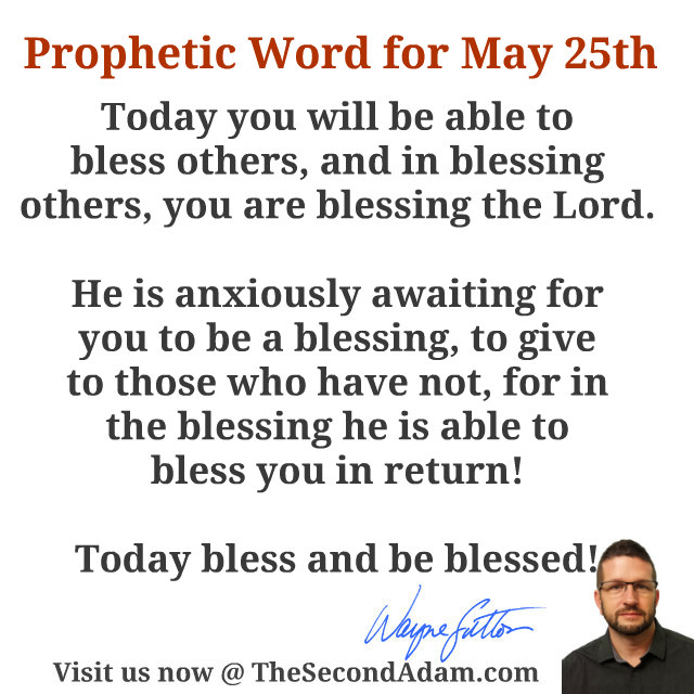 may 25 prophetic word