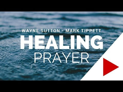You Can Be Healed Today! Healing sermon with Wayne Sutton & Mark Tippett