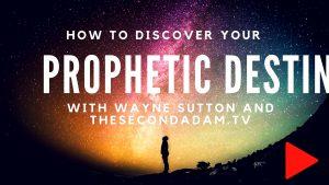 prophetic destiny