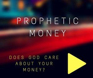prophetic money