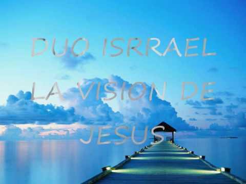 Duo lsrael  – La Vision de Jesus