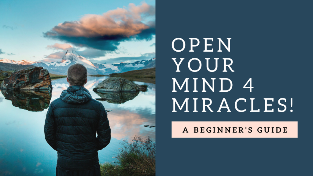 Open Your Mind 4 Miracles – Online Church November 13th 2016