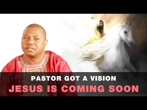 Pastor got a vision: JESUS IS COMING SOON