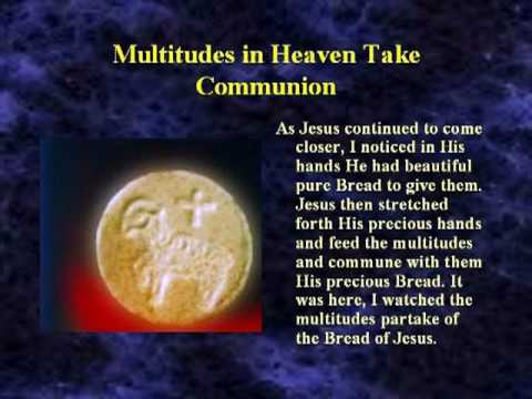 Vision of Jesus Giving Out Communion In Heaven To The Multitudes