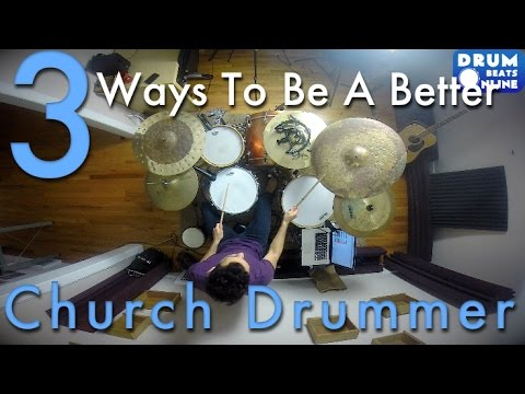 3 Ways To Be A Better Church Drummer – Beginner Drum Lesson – Drum Beats Online