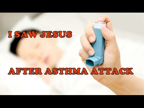 AFTER AN ASTHMA ATTACK HE SAW JESUS CHRIST IN AN AMAZING VISION
