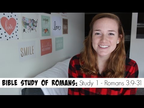 Bible Study of Romans – Part 1 | Romans 3:9-31