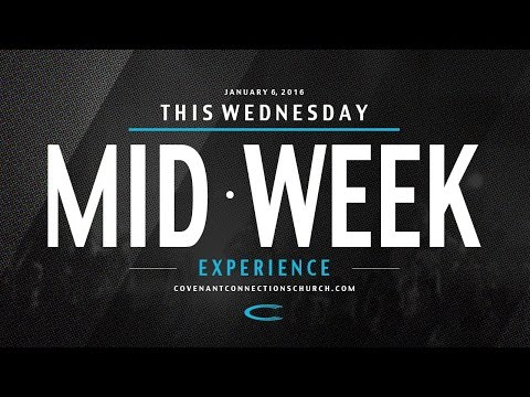Church Online: August 10, 2016 – MidWeek Experience
