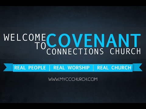 Church Online: July 17, 2016 – Covenant Connections Church