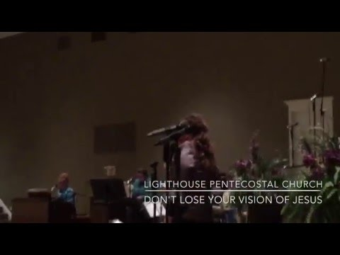 Lighthouse Pentecostal Church: Don't Lose Your Vision of Jesus