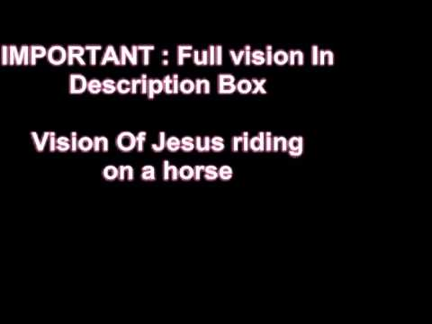 Vision of ( Jesus riding On A horse)