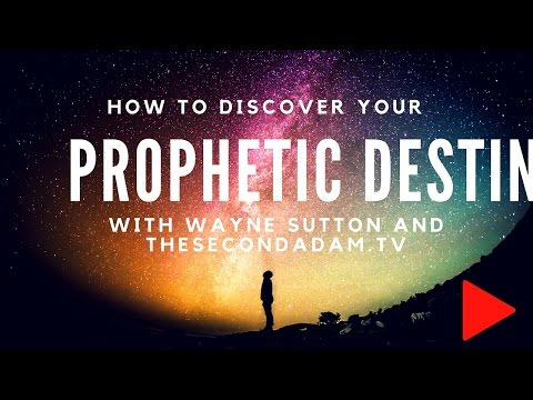 What Is Your Prophetic Destiny – Discover It Now – Wayne Sutton's Online Church Word of God