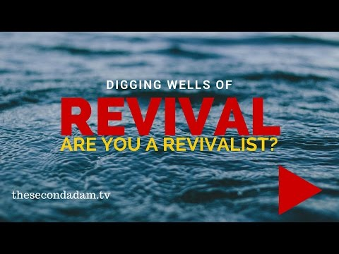 Digging Wells of Revival – Are You A Revivalist? Online Prophetic Sermon with Wayne Sutton