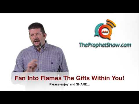Fan Into Flames The Spiritual Gifts of God – The Prophet Show with Wayne Sutton #017