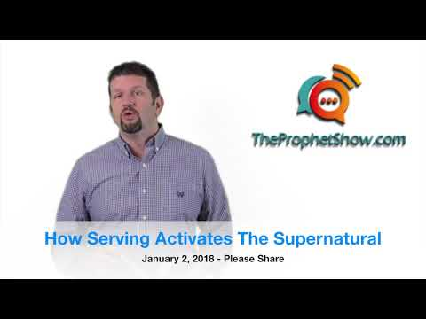 How Serving Activates The Supernatural In Your Life! The Prophet Show #016
