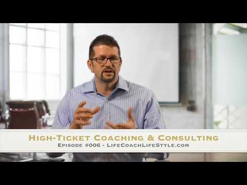 High-Ticket Coaching & Consulting – Episode #006