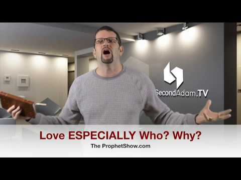 Love ESPECIALLY Who? Why? [TheProphetShow #051]