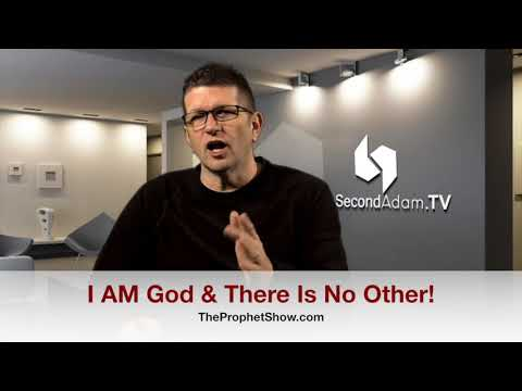 I AM God and There Is No Other! The Prophet Show #070