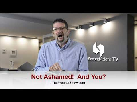 I Am Not Ashamed! And You? TheProphetShow #058