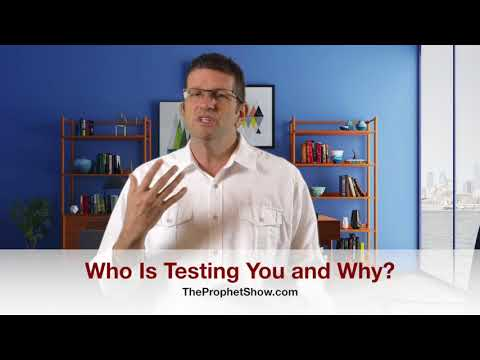Who Is Testing You? And Why? The Prophet Show #091