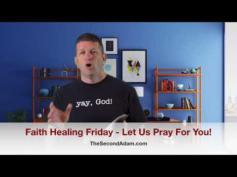 Faith Healing Friday – Let Us Pray For You! Kingdom Seekers #119