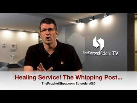 Healing Service – The Whipping Post! The Prophet Show #080