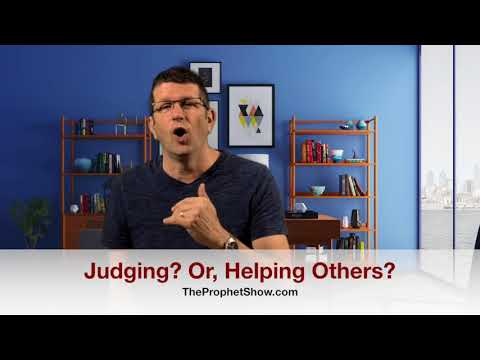 Judging? Or, Helping Others? The Prophet Show #082