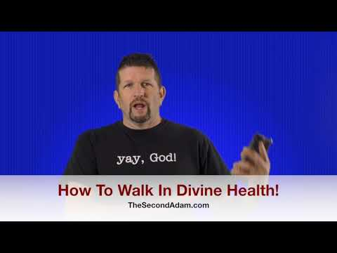 How To Walk In Divine Health! Be Healed! Kingdom Seekers #172
