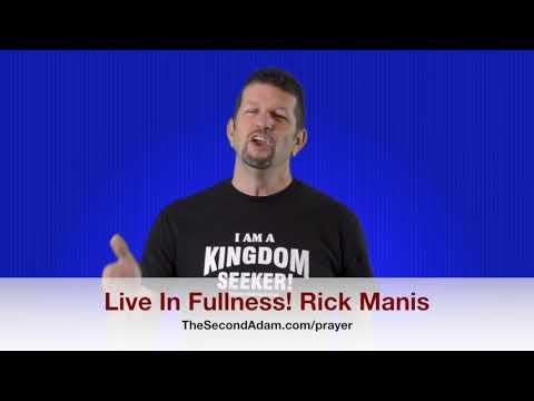 Living In Fullness – Rick Manis – Kingdom Seekers #183