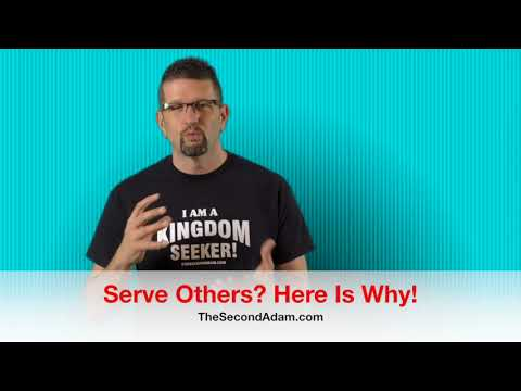 Serve Others? Here Is Why! Kingdom Seekers #148
