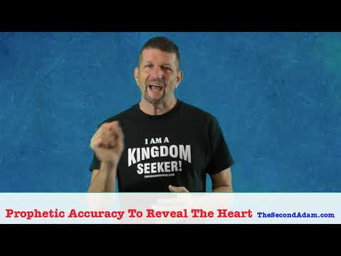 Prophetic Accuracy To Reveal The Heart of God!