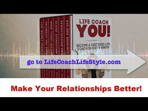 How To Make Your Relationships Better! Life Coach School