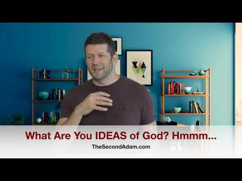 What Are You IDEAS of God? Hmmm…