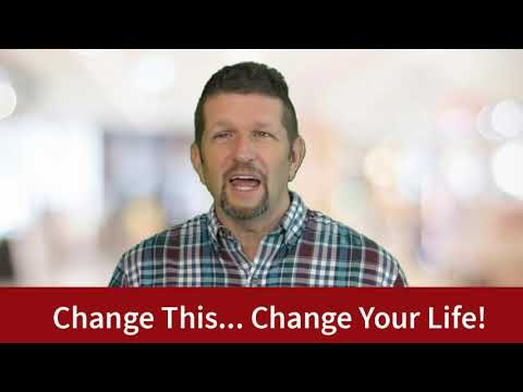 Change This and Change Your Life!