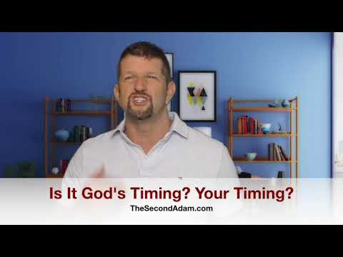 Gods Timing & Your Timing?
