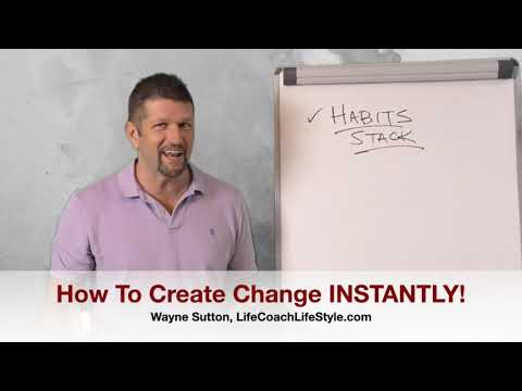 How to create change instantly!