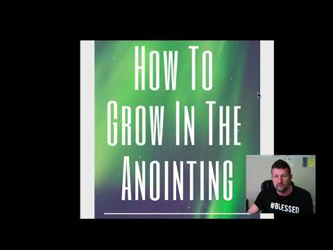 How To Grow In the Anointing of God!