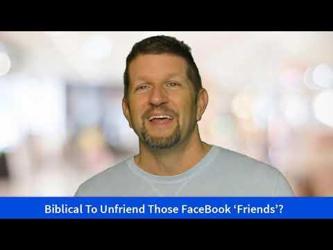 Is It Biblical To Unfriend FaceBook Friends?