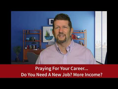 Prayer For Your Career – Do You Need a New Job?