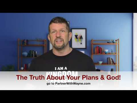 The Truth About Your Plans and God!
