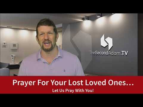 Prayer For Your Unsaved Loved Ones! Online Church